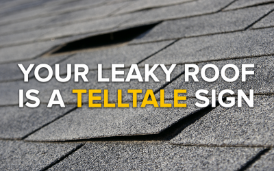 Your Leaky Roof is a Telltale Sign