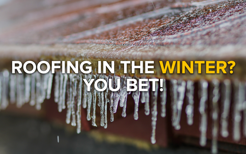 Roofing in the Winter? You Bet!
