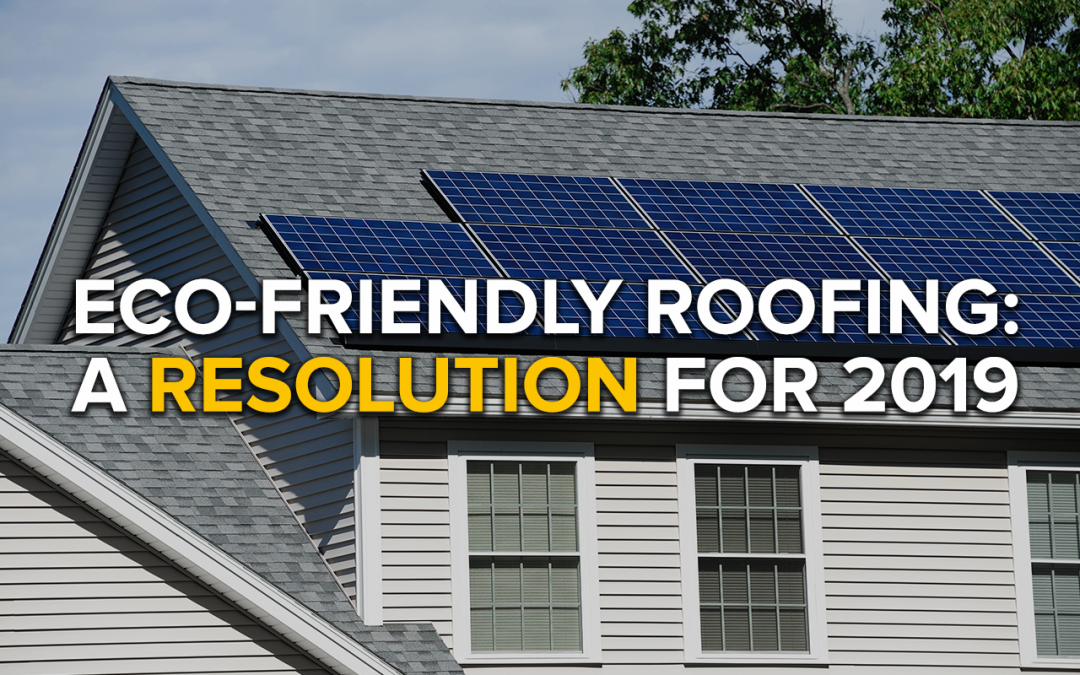Eco-Friendly Roofing: A Resolution for 2019